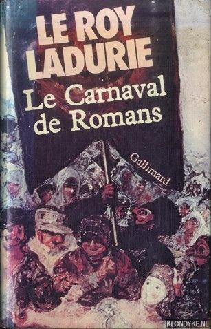 ROY LADURIE, EMMANUEL LE - Le carnaval de romans. De la chandeleur au mercredi des cendres