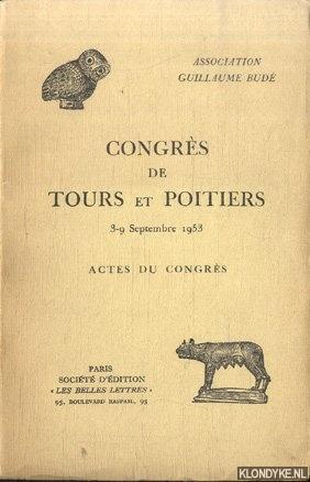 VARIOUS - Association Guillaume Budé. Congrès de Tours et Poitiers 3-9 Septembre 1953. Actes du Congrès