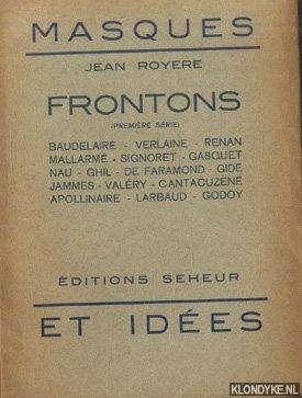 ROYERE, JEAN - Frontons (première série): Baudelaire, Verlaine, Renan, Mallarmé, Signoret, Gasquet, Nau, Ghil, De Faramond, Gide, Jammes, Valéry, Cantacuzène, Apollinaire, Larbaud, Godoy