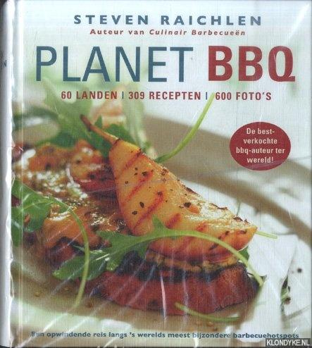 Planet BBQ. 60 landen - 309 recepten - 600 foto's - Raichlen, Steven