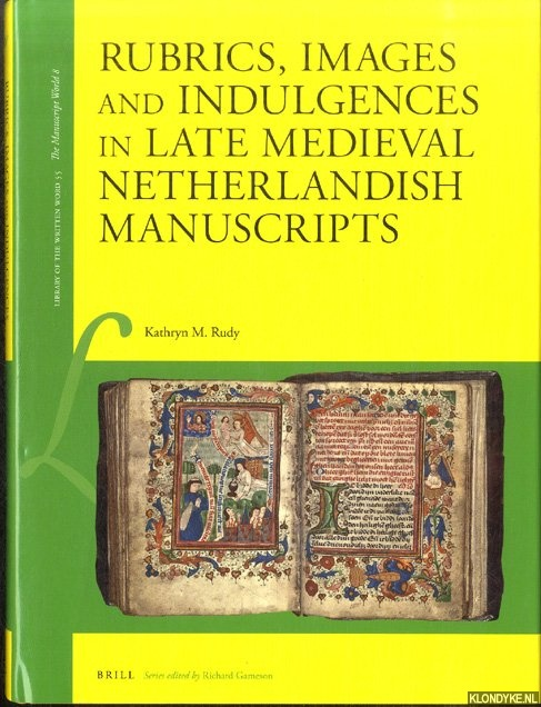 RUDY, KATHRYN M. - Rubrics, Images and Indulgences in Late Medieval Netherlandish Manuscripts