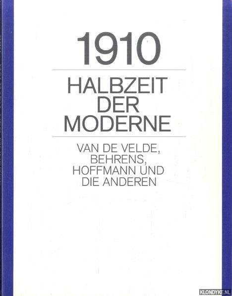 SEMBACH, KLAUS-JURGEN - 1910. Halbzeit der Moderne. Van de Velde, Behrens, Hoffmann und die anderen