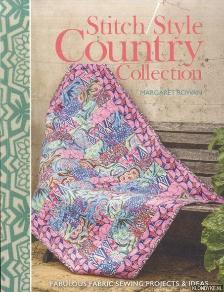 ROWAN, MARGARET - Stitch Style Country Collection. Fabulous Fabric Sewing Projects & Ideas