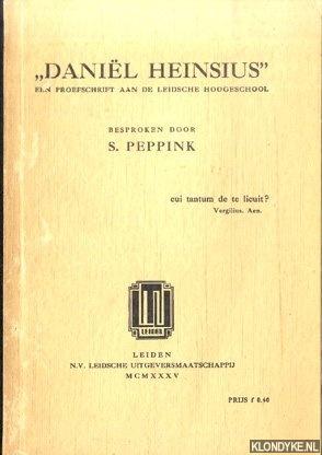 PEPPINK, S. (BESPROKEN DOOR) - Daniël Heinsius. Een proefschrift aan de Leidsche Hoogeschool