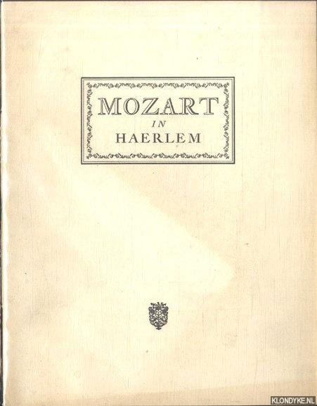 MOOLENIJZER, J. H. - Mozart in Haerlem. Gedrukt ter gelegenheid van de Mozartherdenking in de maand Februari van het jaar 1956.