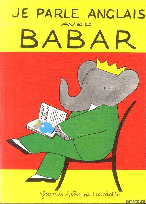 BRUNHOFF, JEAN DE - Je parle anglais avec Babar