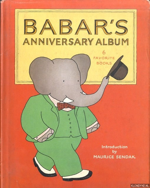 BRUNHOFF, JEAN DE & LAURENT DE BRUNHOFF & MAURICE SENDAK (INTRODUCTION) - Babar's anniversary album: 6 favorite books