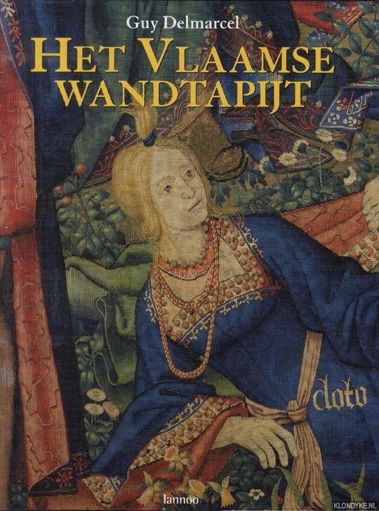 DELMARCEL, GUY - Het Vlaamse wandtapijt van de 15de tot de 18de eeuw