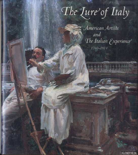 STEBBINS, THEODORE E. - The Lure of Italy. American Artists and the Italian Experience, 1760-1914