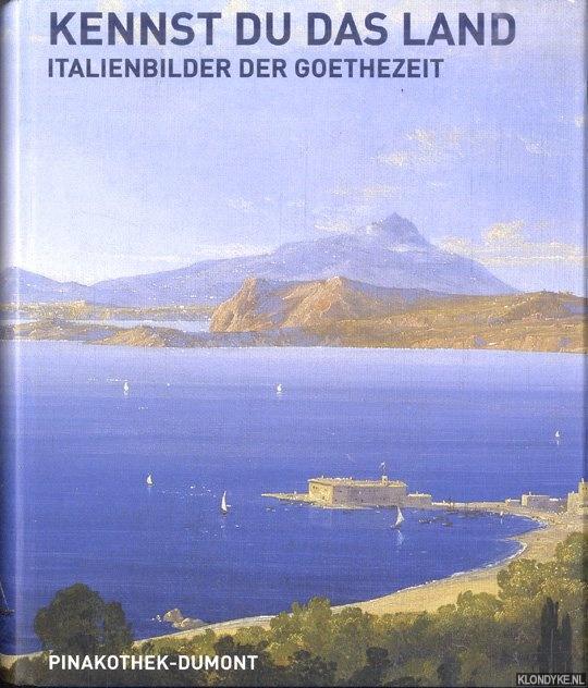 BÜTTNER, FRANK & HERBERT W. ROTT - Kennst Du das Land: Italienbilder der Goethezeit