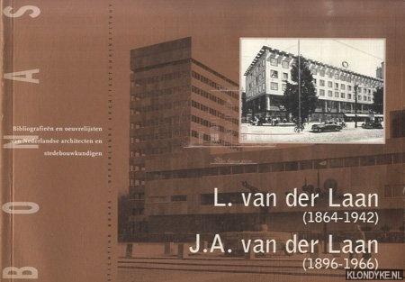GENESTE, DAVID & ALBERT GIELEN & RICK WASSENAAR - L. van der Laan (1864-1942) en J.A. van der Laan (1896-1966). Een katholieke architectenfamilie - rechtzinnig, maar veelzijdig en pragmatisch