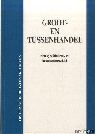 SLUYTERMAN, KEETIE E. - Groot- en tussenhandel. Een Geschiedenis en Bronnenoverzicht