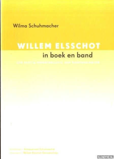 SCHUHMACHER, WILMA - Willem Elsschot in boek en band. Een eerste inventarisatie van bandvarianten