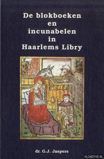 JASPERS, G.J. - De blokboeken en incunabelen in Haarlems Libry