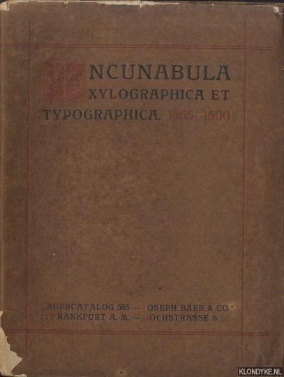 BAER, JOSEPH - Incunabula xylographica et typographica 1455-1500