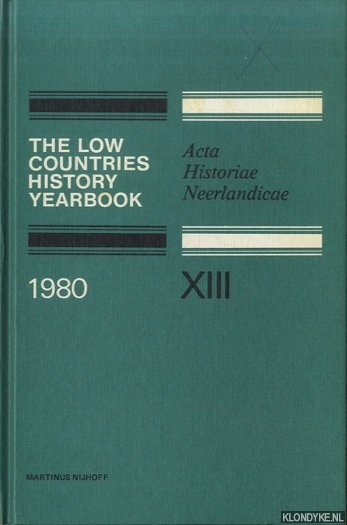 SCHÖFFER, I. - A.O. - The Low Countries History Yearbook 1980. Acta Historiae Neerlandicae XIII