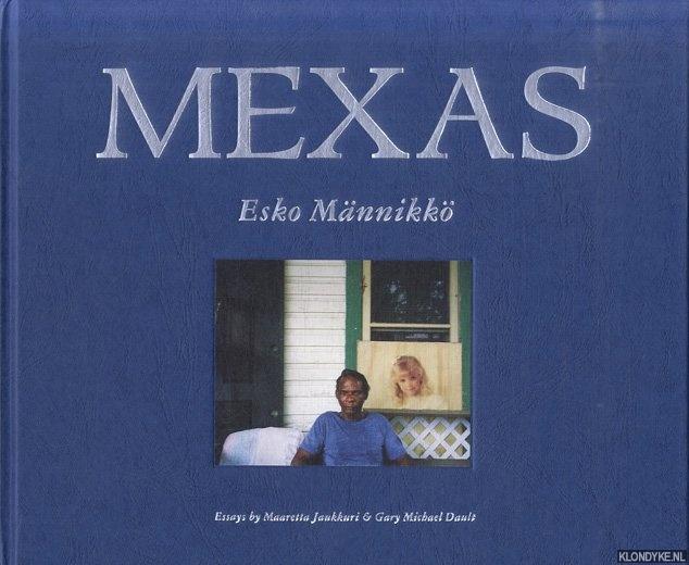 JAUKKURI, MAARETTA & GARU MICHAEL DAULT - Esko Mannikko: Mexas *SIGNED*