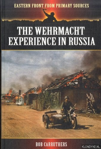 CARRUTHERS, BOB - Wehrmacht Experience in Russia