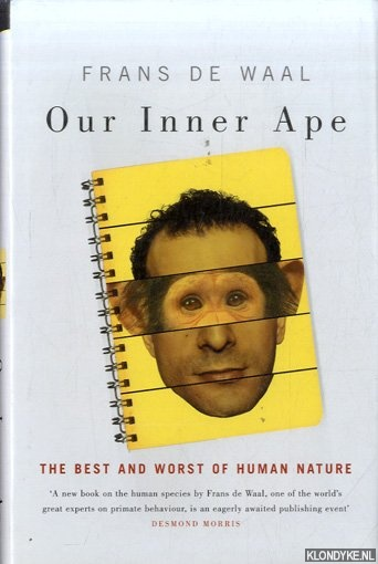 WAAL, FRANS DE - Our inner ape. The best and worst of human nature