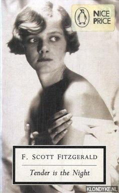 SCOTT FITZGERALD, F. - Tender is the Night: A Romance