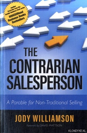WILLIAMSON, JODY - The Contrarian Salesperson: A Parable for Non-Traditional Selling