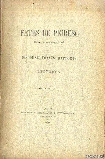 VARIOUS - Fêtes de Peiresc. 10 et 11 novembre 1895. Discours, toasts, rapports et lectures