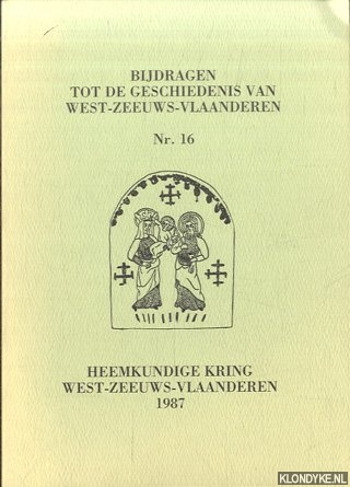 DEZUTTER, DRS. W.P. & H.A.M. VAN DE VIJVER - E.A. - Bijdragen tot de geschiedenis van West-Zeeuws-Vlaanderen. Nr. 16