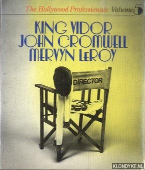 DENTON, CLIVE & KINGSLEY CANHAM - The Hollywood Professionals Volume 5: King Vidor, John Cromwell, Mervyn Leroy