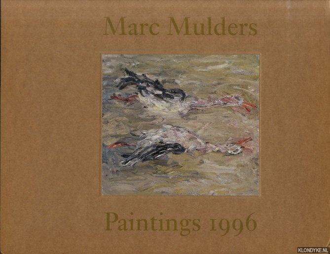 HOMAN, REYNOUD (TYPOGRAFIE) - Marc Mulders: Paintings 1996