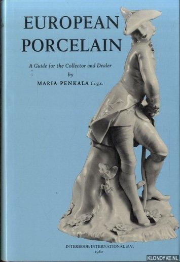 PENKALA, MARIA - European Porcelain. A guide for the collector and dealer