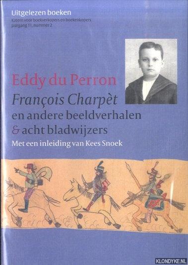 SNOEK, KEES (INLEIDING) - Eddy du Perron. François Charpèt en andere beeldverhalen & acht bladwijzers