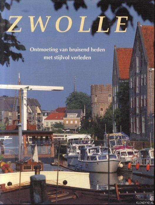 PFEIFER, FRED & MARCEL MALHERBE (FOTO'S) - Zwolle. Ontmoeting van bruisend heden met stijlvol verleden