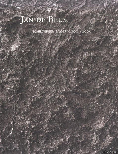 Jan de Beus. Schilderijen Bilder 2000-2006 *GESIGNEERD* - Lindhorst, A.