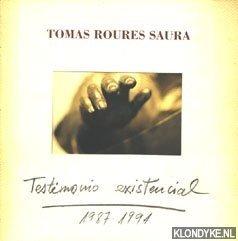 ROURES SAURA, TOMAS - Testimomo existencial 1987-1991