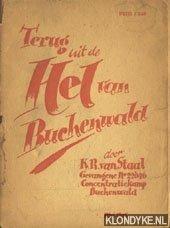 Staal, K.R. van - De Hel van Buchenwald. Door K.R. van Staal, gevangene no. 22046 concentratiekamp Buchenwald