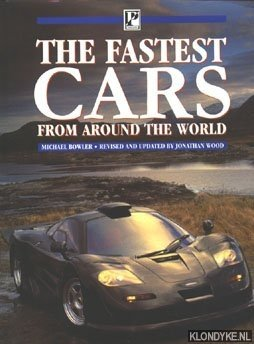 BOWLER, MICHAEL & WOOD, JONATHAN - The Fastest Cars from around the world