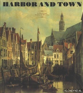 RUDOLPH, WOLFGANG - Harbor and town. A maritime history