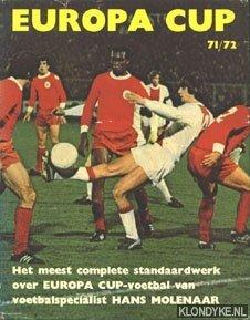 MOLENAAR, HANS - Europacup '71-'72. Het meest complete standaardwerk over Europa Cup-voetbal