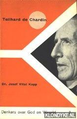 VITAL KOPP, DR. JOSEF - Teilhard de Chardin, Denkers over god en wereld