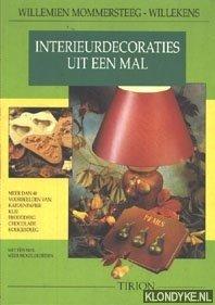 MOMMERSTEEG-WILLEKENS, WILLEMIEN - Interieurdecoraties uit een mal, meer dan 40 voorbeelden van: katoenpapier, klei, brooddeeg, chocolade, koekjesdeeg