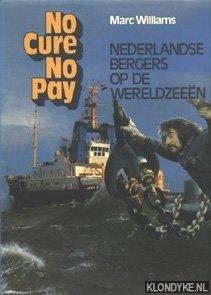 No Cure No Pay. Nederlandse...