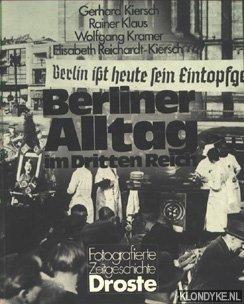 KIERSCH, GERHARD & KLAUS, RAINER & KRAMER, WOLFGANG & REICHARDT-KIERSCH, ELISABETH - Berliner Alltag im Dritten Reich