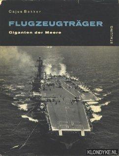 BEKKER, CAJUS - Flugzeugträger. Giganten der Meere
