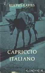 AAFJES, BERTUS - Capriccio Italiano, een reisboek over Italië