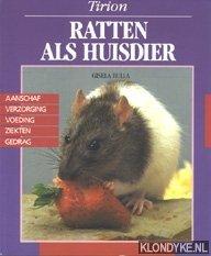 BULLA, GISELA - Ratten als huisdier. Aanschaf, verzorging, voeding, ziekten, gedrag