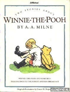 MILNE, A.A. & E.H. SHEPARD - Two stories about Winnie the Pooh. Winnie the Pooh and some bees. Tigger comes to the forest and has breakfast