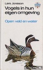 JONSSON, LARS - Vogels in hun eigen omgeving. Open veld en water