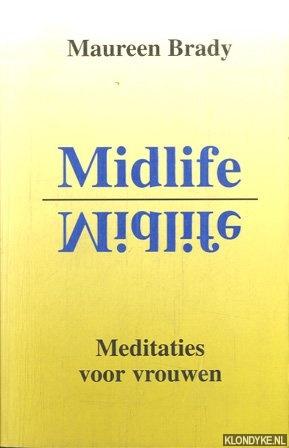 BRADY, MAUREEN - Midlife. Meditaties voor vrouwen