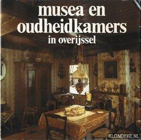 SCHELHAAS, H & MOLENAAR, BERT - Musea en oudheidkamers in Overijssel