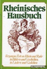 KLUPSCH-LINSBAUER, ELMAR - Rheinisches Hausbuch de Hansestädte. Vergangne Zeit an Rhein und Ruhr in Bildern un Geschichten in Lieder und Gedichten
